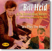 Bill Heid & The Detroit Blues Masters - We Play The Blues