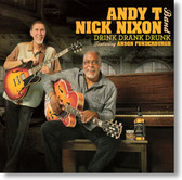 Andy T / Nick Nixon Band - Drink Drank Drunk