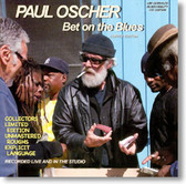 Paul Oscher - Bet on The Blues