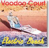 Voodoo Court - Electric Beach