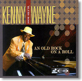 "Kenny ""Blues Boss"" Wayne - An Old Rock on A Roll"