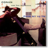 Conan and The Showdogs - From NY to TN