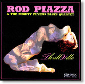Rod Piazza & The Mighty Flyers - ThrillVille