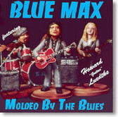 "Blue Max featuring Howard ""Guitar"" Luedtke - Molded By The Blues"