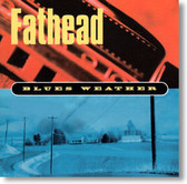 Fathead - Blues Weather