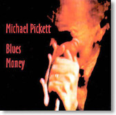 Michael Pickett - Blues Money