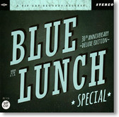 Blue Lunch Special - 30th Anniversary Deluxe Edition