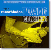 The Razorblades - Twang Machine