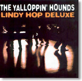 The Yalloppin' Hounds - Lindy Hop Deluxe