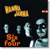 Wamma Jamma - Six By Four