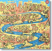 Dom Mariani and The Majestic Kelp - Music To Chase Cars By