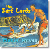 The Surf Lords - Makin' Waves