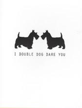 "Scottie ""I Double Dog Dare You"" Card"