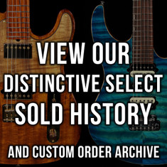 Suhr Distinctive Select Sold History & Custom Order Archive