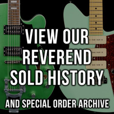Reverend Sold History & Custom Order Archive