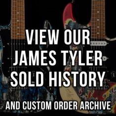 James Tyler Sold History & Custom Order Archive