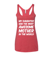 Mothers day My daughter has an awesome mother Triblend Racerback Tank top