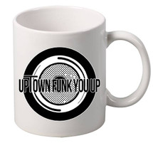 UpTown Funk YouUp coffee tea mugs gift