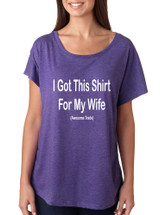 I GOT THIS SHIRT FOR MY WIFE AWESOME TRADE hart Ladies Triblend Dolman