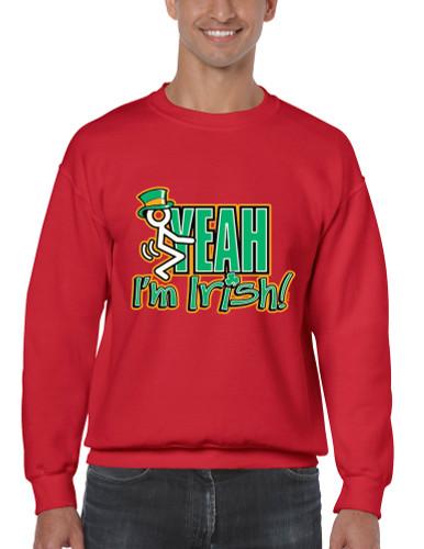 e09dfd6af Fuck Yeah Im Irish! Men ST Patricks day Funny Sweatshirt
