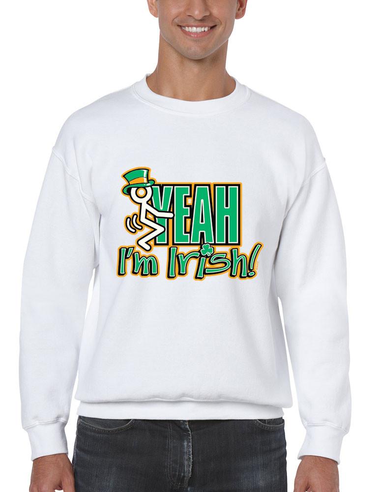 1d487525f Feck Yeah Im Irish! Men ST Patricks day Funny Sweatshirt. Price: $19.99.  Image 1. Larger / More Photos