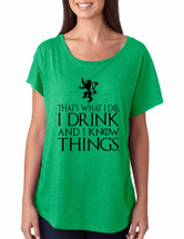 Tyrion Lannister That's What I Do I Drink And Know Things Women Triblend Dolman