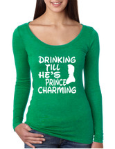 Women's Shirt Drinking Till He's Prince Charming Party Drunk