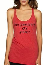 Women's Tank Top Did Somebody Say Steak Love Food Top