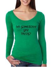 Women's Shirt Did Somebody Say Tacos Love Food Tee
