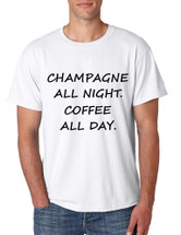 Men's T Shirt Champagne All Night Coffee All Day Cool Party Tee
