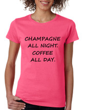 Women's T Shirt Champagne All Night Coffee All Day Cool Fun Tee