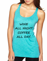 Women's Tank Top Wine All Night Coffee All Day Drunk Cool Tee