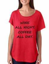 Women's Dolman Shirt Wine All Night Coffee All Day Funny Tee