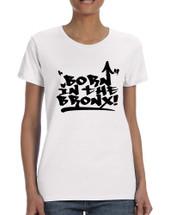 Women's T Shirt Born In The Bronx Cool Neighborhood Tee