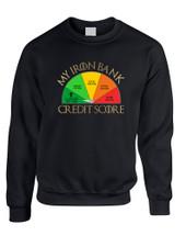 Adult Sweatshirt My Iron Bank Credit Score Lannister Cool Top