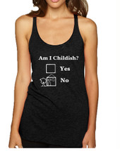 Women's Tank Top Am I Childish Funny Saying Top Humor Gift