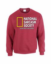 National Sarcasm Society  Women Sweatshirt