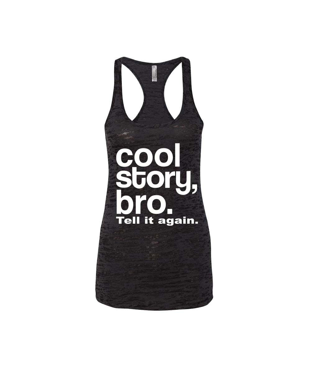 767599d0fca71 Cool Story bro Tell It Again Racerback Burnout Tank Top Usa Women Tank Top  Size S