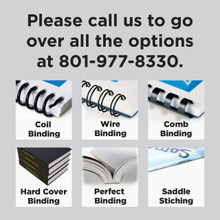 Coil Binding, Comb Binding, Hard Cover Binding, Perfect Binding, Saddle Stitching, Saddled Stitched Binding, Spiral Binding, Wire Binding