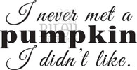 I never met a pumpkin