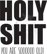 You are soooooo old