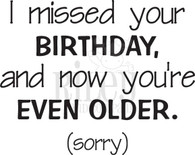 Now you're even older