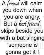 A friend will calm you down