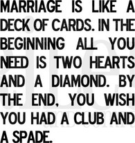 Marriage is like a deck of cards