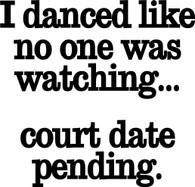 I danced