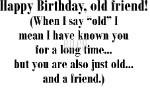 Happy Birthday Old Friend