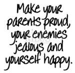 Make your parents proud