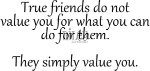 Friends value you