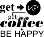 Get up get coffee