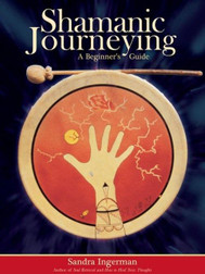 Shamanic Journeying - A beginners guide - Book and CD